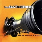 The Gathering - How To Measure A Planet? [black - 200], 2LP