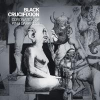 Black Crucifixion - Coronation Of King Darkness, CD