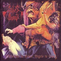 Satan's Blood - Christians To Ashes, Angels To Dust, CD