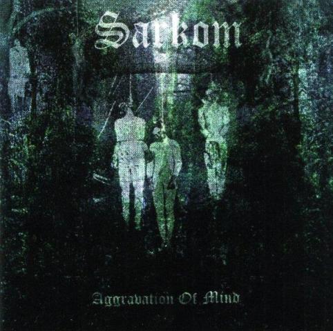 Sarkom - Aggravation Of Mind, CD