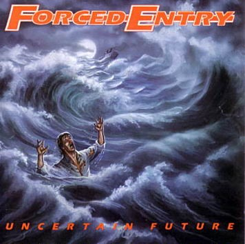 Forced Entry - Uncertain Future, CD