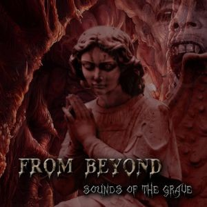 From Beyond (Cze) - Sounds Of The Grave, CD