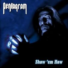 Pentagram - Show 'Em How, LP
