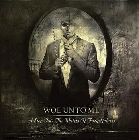 Woe Unto Me – A Step Into The Waters Of Forgetfulness, CD