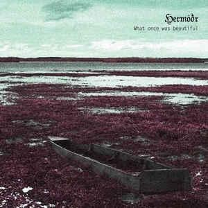 Hermodr - What Once Was Beautiful, CD