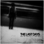 The Last Days - When Tomorrow Is A Grey Day, MCD