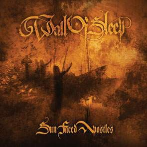 Wall Of Sleep - Sun Faced Apostles, CD