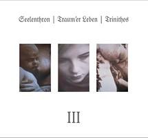 Seelenthron / Traum'er Leben / Trinithos - III, DigiCD