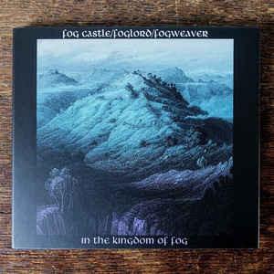 Fog Castle/Foglord/Fogweaver - In The Kingdom Of Fog, DigiCD