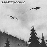 I Shalt Become - Wanderings, CD