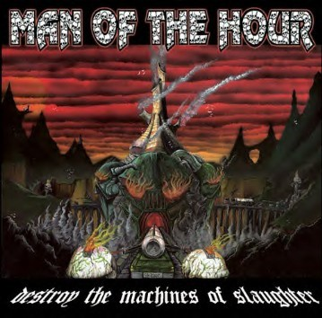 Man Of The Hour - Destroy The Machines Of Slaughter, CD