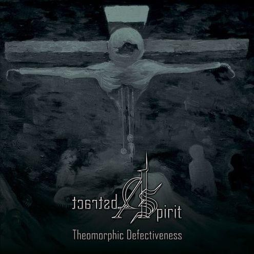 Abstract Spirit - Theomorphic Defectiveness, CD