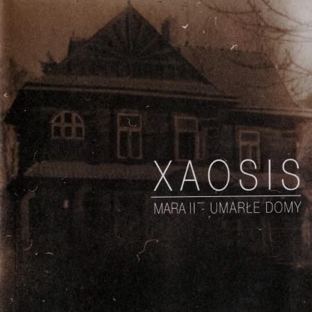 Xaosis - Mara II : Umarle Domy, CD