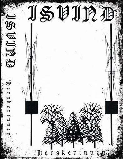 Isvind - Herskerinnen, Tape