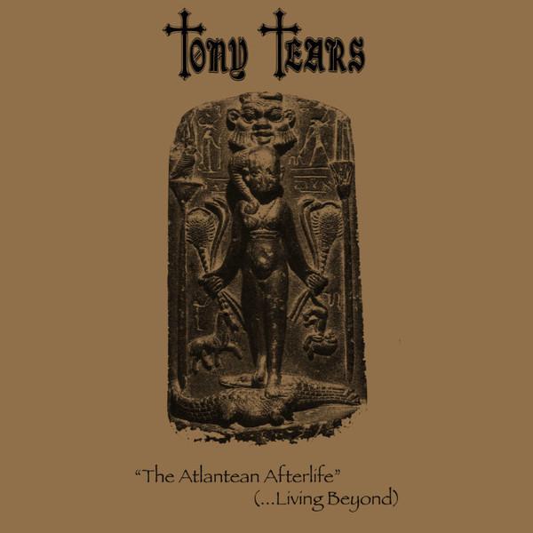 Tony Tears - The Atlantean Afterlife (...Living Beyond), DigiCD