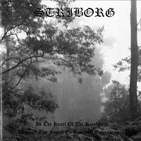 Striborg - In The Heart Of The Rainforest / Through The Forest To Spiritual Enlightenment, CD