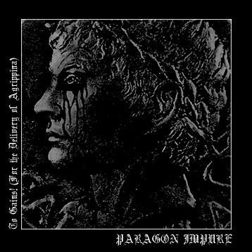 Paragon Impure - To Gaius! (For The Delivery Of Agrippina) [black - 400], LP