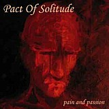 Pact Of Solitude - Pain And Passion, MCD