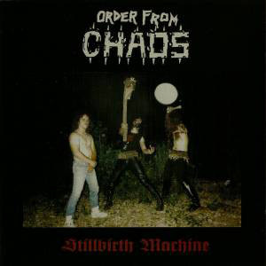 Order From Chaos - Stillbirth Machine/Crushed Infamy, CD