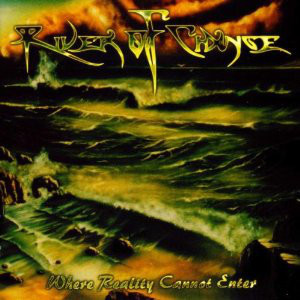 River Of Change - Where Reality Cannot Enter, CD