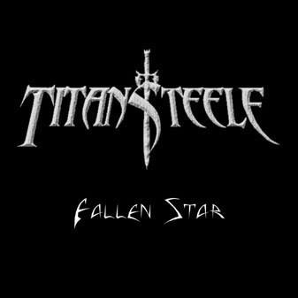 """Titan Steele - Fallen Star, 7"""""""