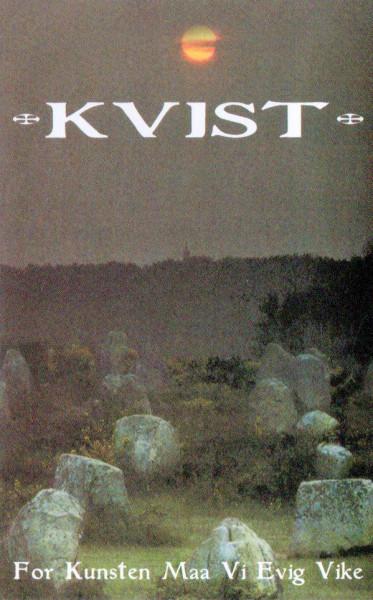 Kvist - For Kunsten Maa Vi Evig Vike, MC