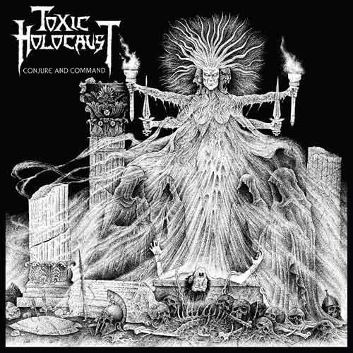 Toxic Holocaust - Conjure And Command, CD