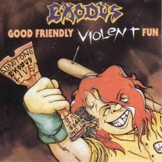 Exodus - Good Friendly Violent Fun, CD