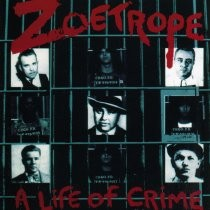 Zoetrope - A Life Of Crime, CD