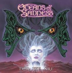Oceans Of Sadness - For We Are, CD