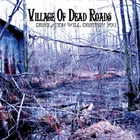 Village Of Dead Roads - Desolation Will Destroy You, DigiCD