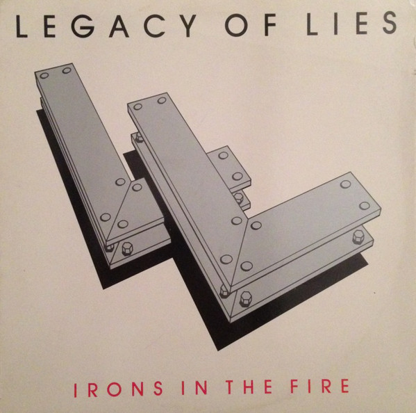 Legacy Of Lies - Irons In The Fire, LP