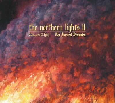 Ocean Chief/The Funeral Orchestra - The Northern Lights II, LP
