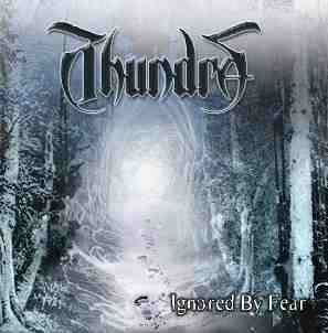 Thundra - Ignored By Fear, CD