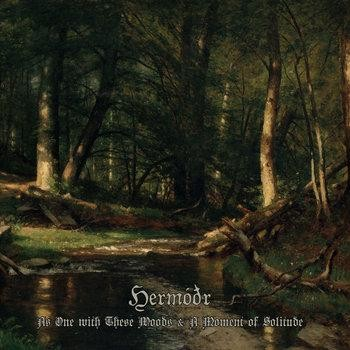 Hermodr - As One With These Woods & A Moment Of Solitude, DigiCD