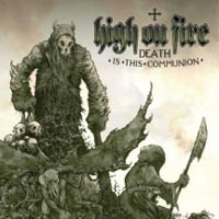 High On Fire - Death Is This Communion, CD