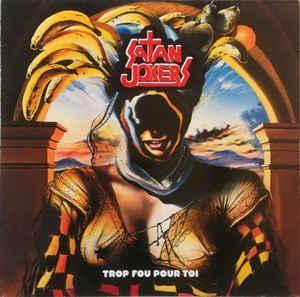 Satan Jokers - Trop Fou Pour Toi [misprint], LP