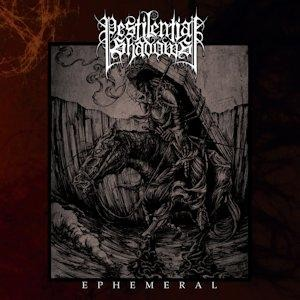 Pestilential Shadows - Ephemeral, CD