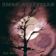 Aigro Mucifelam - Lost Sounds Depraved, CD