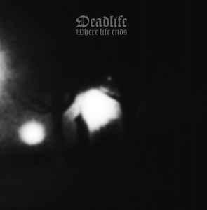 Deadlife - Where Life Ends, CD