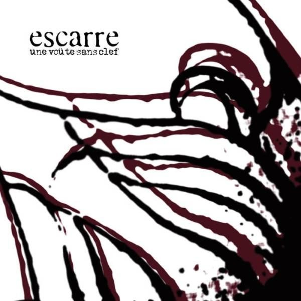 Escarre - Une Voûte Sans Clef, CD