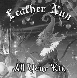 Leather Nun America - All Your Kin, CD