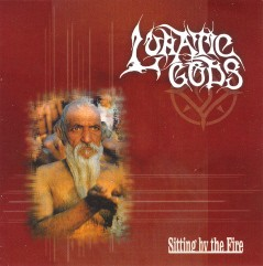 Lunatic Gods - Sitting By The Fire, CD