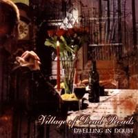 Village Of Dead Roads - Dwelling In Doubt, CD