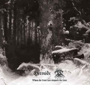 Hermodr/Is - When The Frost Has Stopped The Time, CD