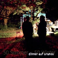 Dinner Auf Uranos - 50 Sommer - 50 Winter, CD