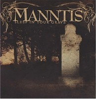 Manntis - Sleep In Your Grave, CD