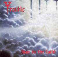 Trouble - Run To The Light [red], LP