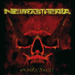 Neurasthenia - Possessed, CD