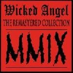 Wicked Angel (Can) - The Remastered Collection MMIX, CD